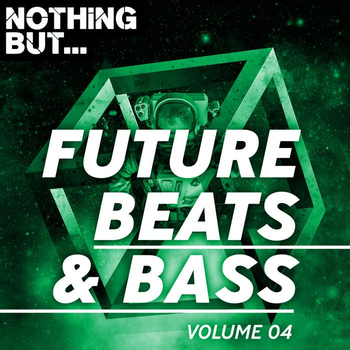 Nothing But... Future Beats & Bass (Vol. 04) [2018]