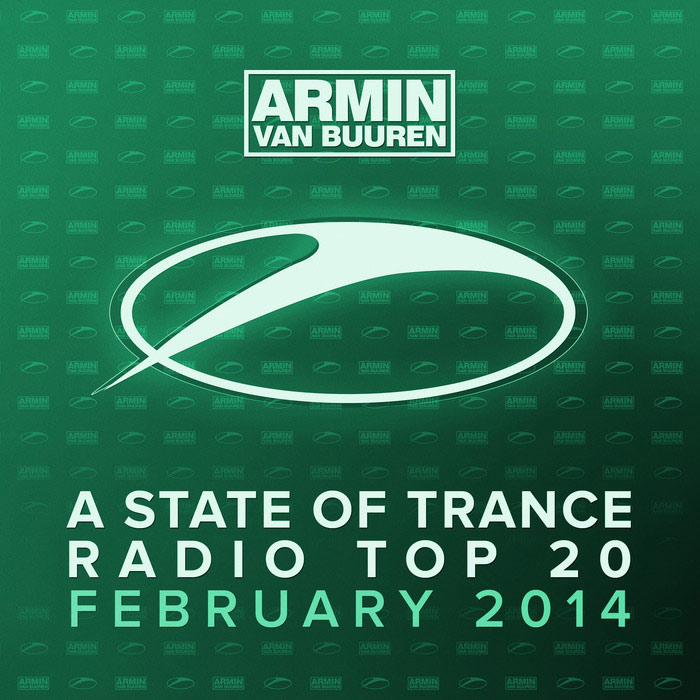 Armin Van Buuren: A State Of Trance Radio Top 20 February 2014 (Including Classic Bonus Track) [2014]