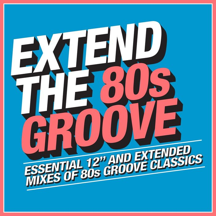 Extend The 80s Groove [2018]