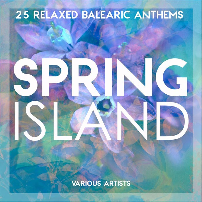 Spring Island (25 Relaxed Balearic Anthems) [2018]