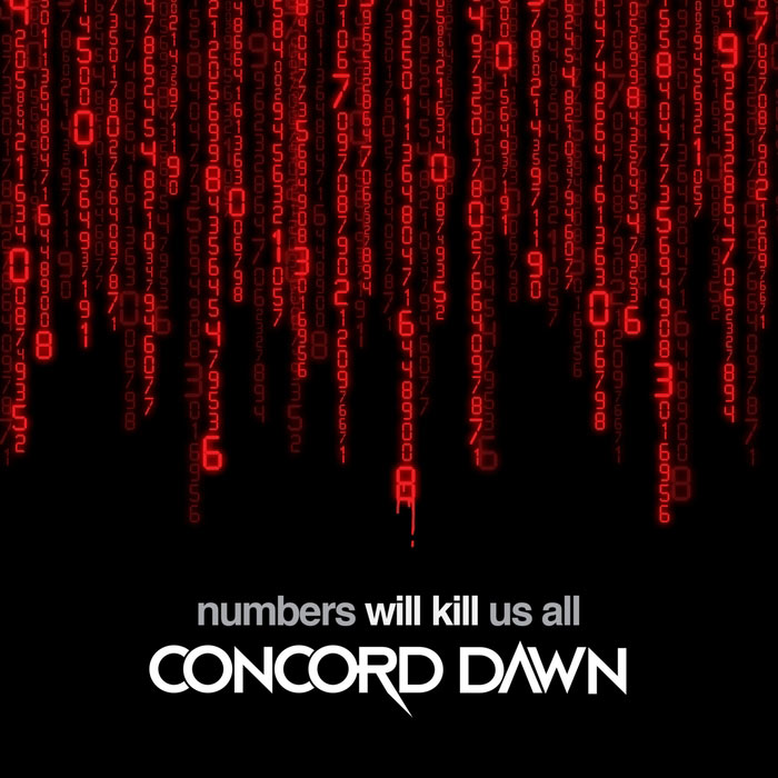 Concord Dawn - Numbers Will Kill Us All [2013]
