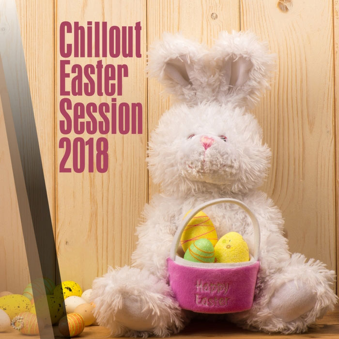 Chillout Easter Session [2018]