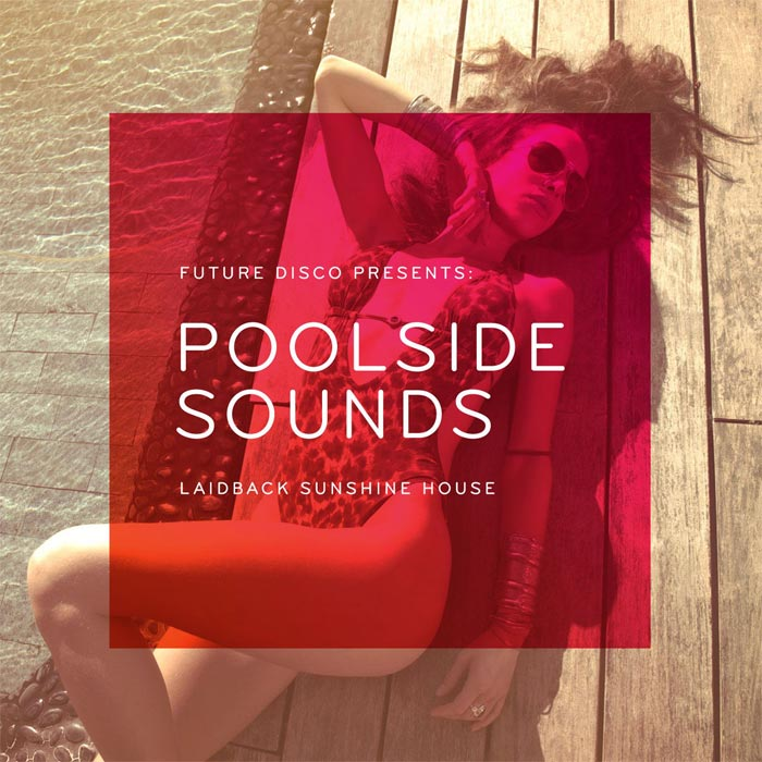 Future Disco Presents: Poolside Sounds [2012]