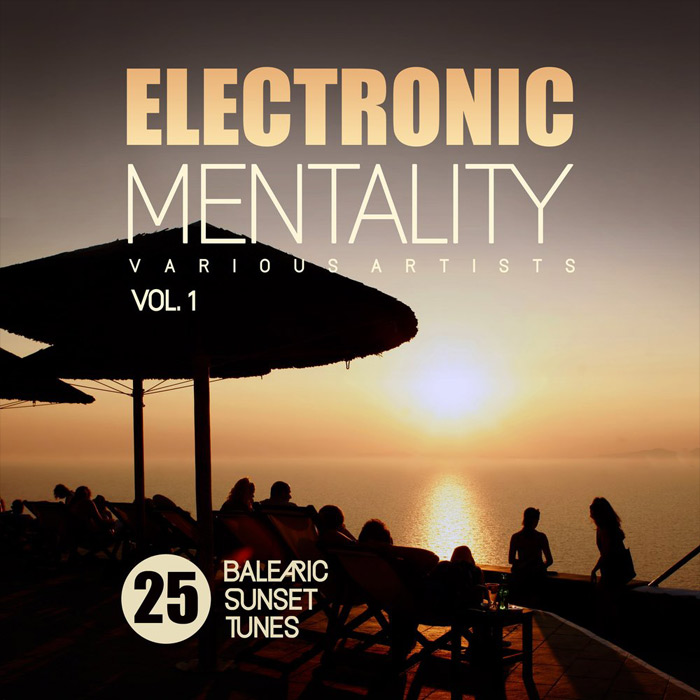 Electronic Mentality (25 Balearic Sunset Tunes) Vol. 1 [2018]