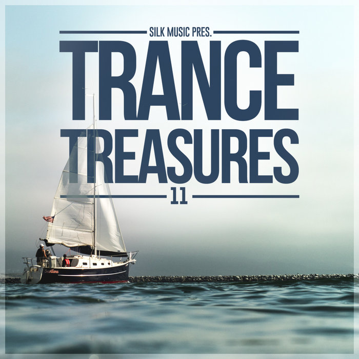 Silk Music Presents Trance Treasures 11 [2018]