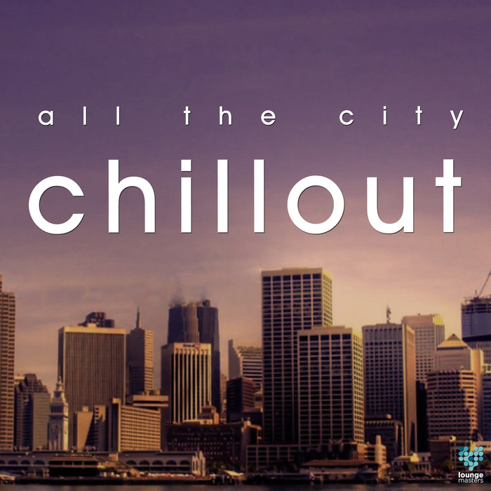 All The City Chillout