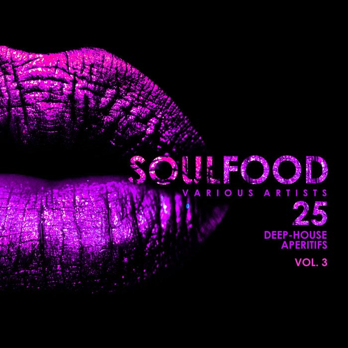 Soulfood Vol. 3 (25 Deep-House Aperitifs)