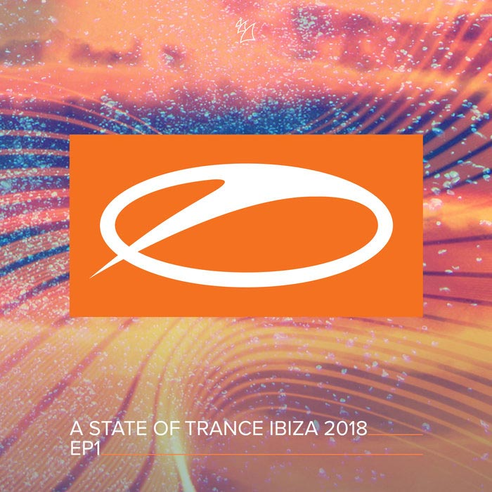 A State Of Trance Ibiza 2018 (EP1) [2018]