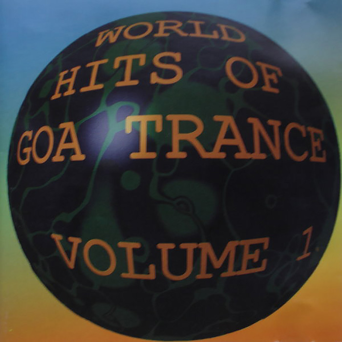 World Hits Of Goa Trance (Vol. 1) [1998]