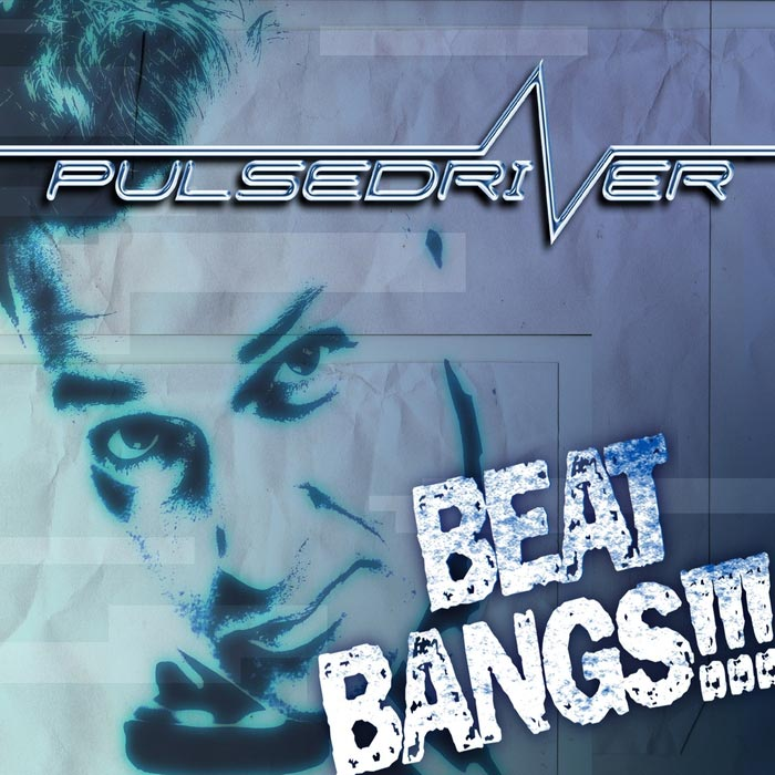 Pulsedriver - Beat Bangs!!! (remixes) [2014]