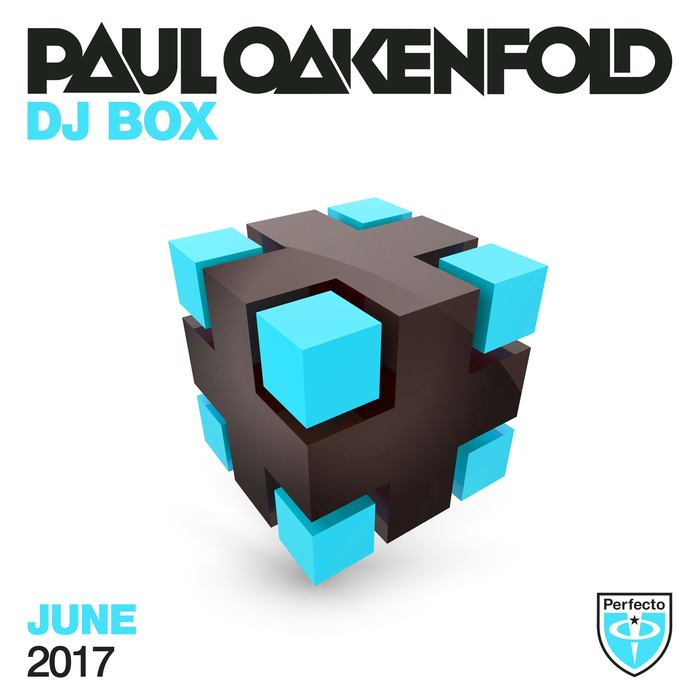 Paul Oakenfold - DJ Box June 2017