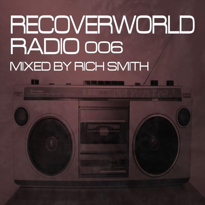 Recoverworld Radio 006 (Mixed by Rich Smith) [2016]