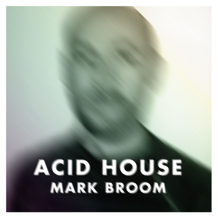 Mark Broom - Acid House [2010]
