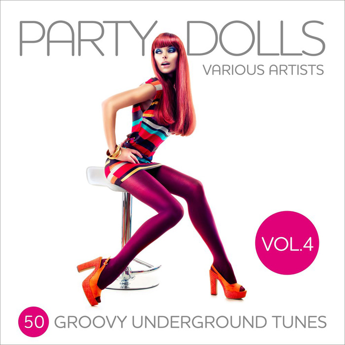 Party Dolls (50 Groovy Underground Tunes) Vol. 4