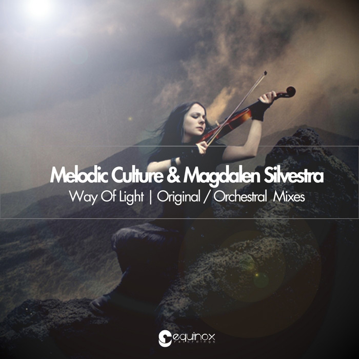 Melodic Culture & Magdalen Silvestra - Way Of Light [2014]
