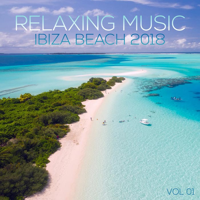 Relaxing Music Ibiza Beach 2018 Vol. 01 (Compiled and Mixed by Deep Dreamer) [2018]