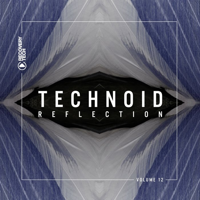 Technoid Reflection (Vol. 12) [2018]
