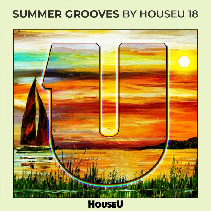 Summer Grooves By HouseU 18 [2018]