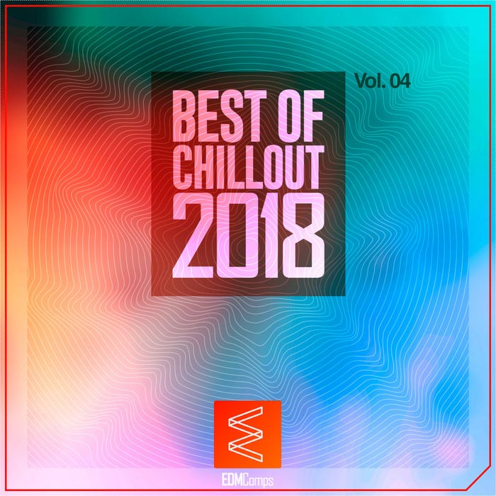 Best Of Chillout 2018 (Vol. 04) [2018]
