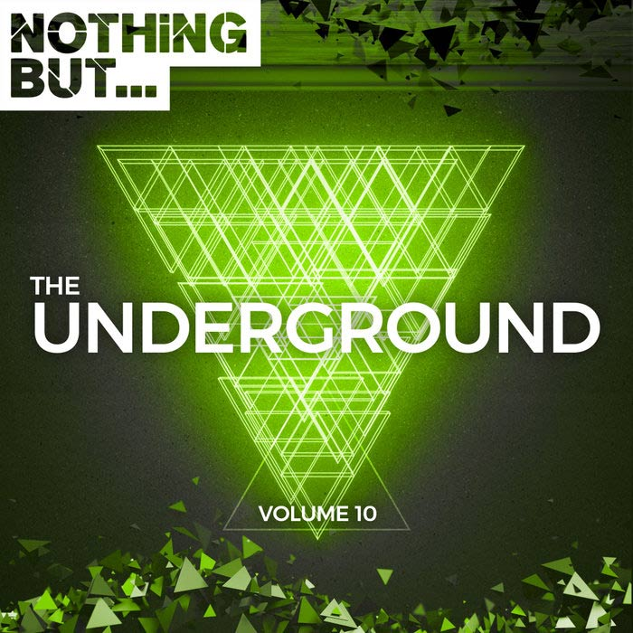 Nothing But... The Underground (Vol. 10) [2018]