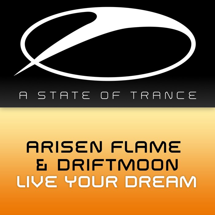 Arisen Flame & Driftmoon - Live Your Dream [2015]