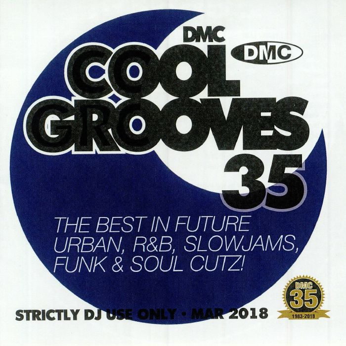 DMC Cool Grooves 35: The Best In Future Urban R&B Slowjams Funk & Soul Cutz! (Strictly DJ Only) [2018]
