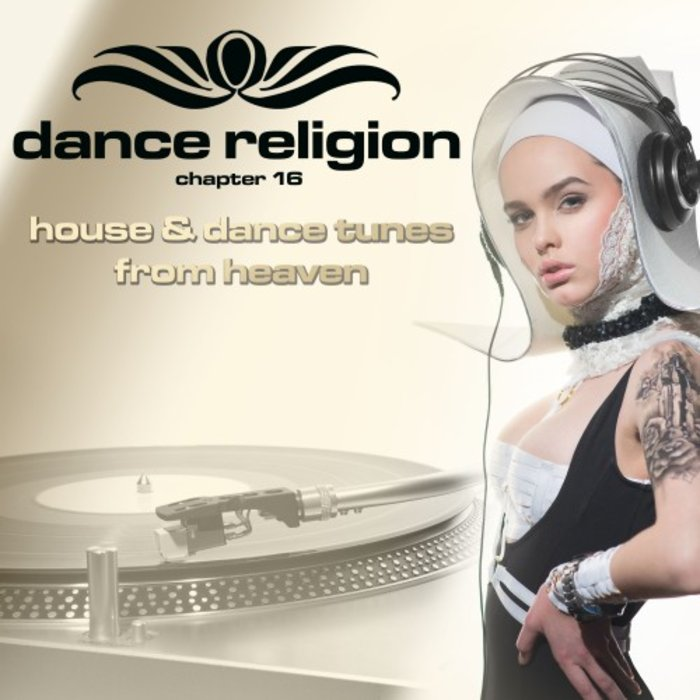 Dance Religion 16 (House and Dance Tunes From Heaven) [2018]