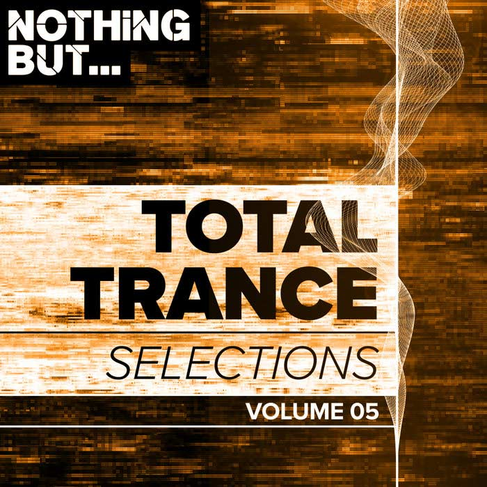 Nothing But... Total Trance Selections (Vol. 05) [2018]