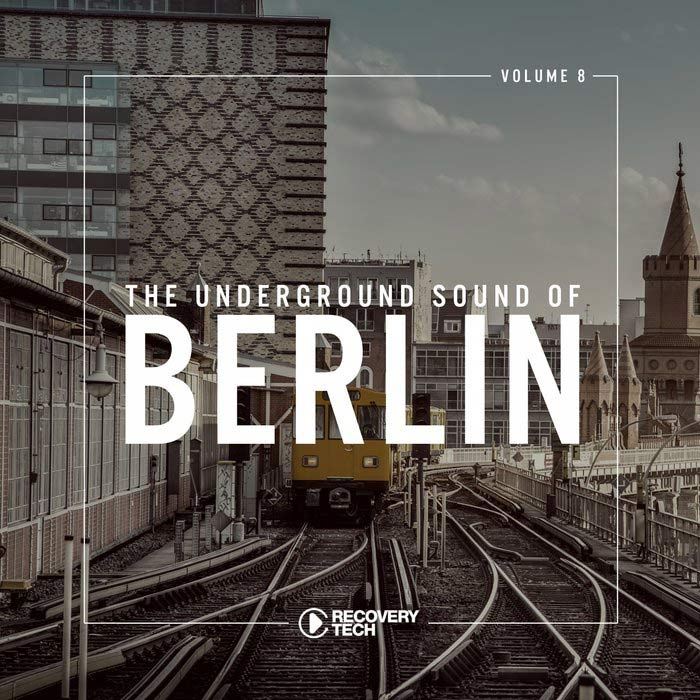 The Underground Sound of Berlin (Vol. 8) [2018]