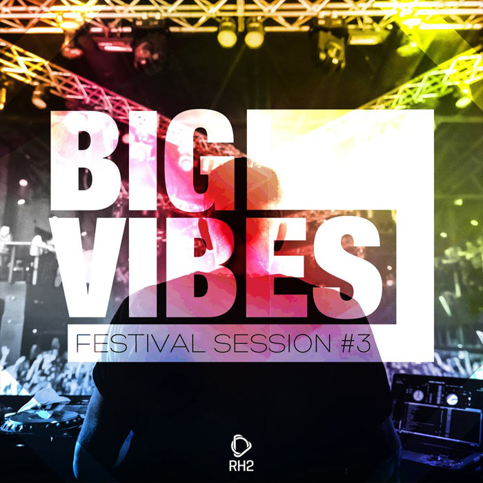 Big Vibes (Festival Session #3) [2017]