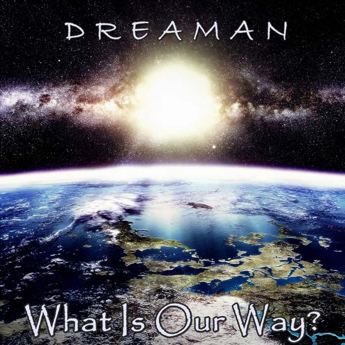 Dreaman - What Is Our Way? [2015]