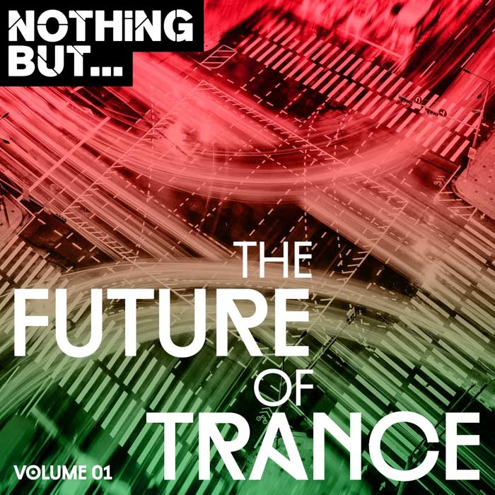 Nothing But... The Future Of Trance (Vol. 1) [2017]