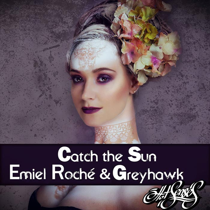 Emiel Roche & Greyhawk - Catch The Sun