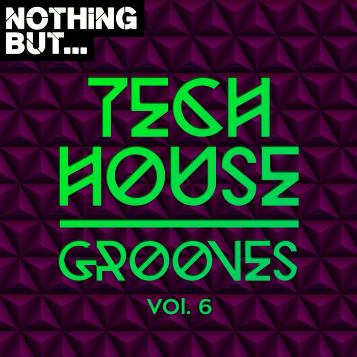 Nothing But... Tech House Grooves (Vol. 6)