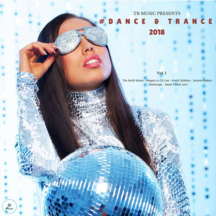 TB Music Presents #Dance & Trance 2018 [2018]