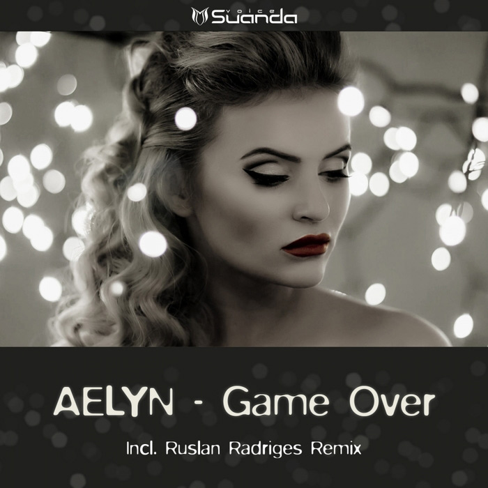 Aelyn - Game Over (original mix)