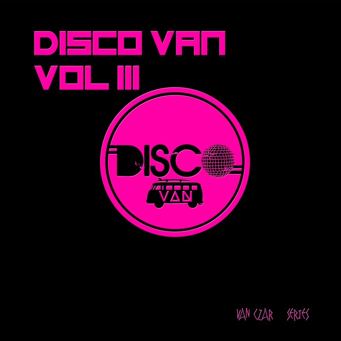 Disco Van Vol. 3 (Compiled by Disco Van) [2018]