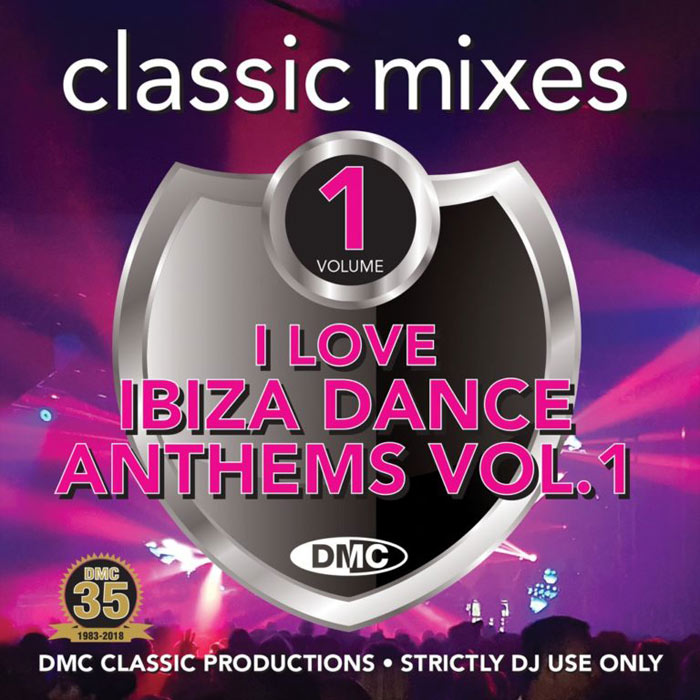 DMC Classic Mixes: I Love Ibiza Dance Anthems Vol. 1 (Strictly DJ Only) [2018]