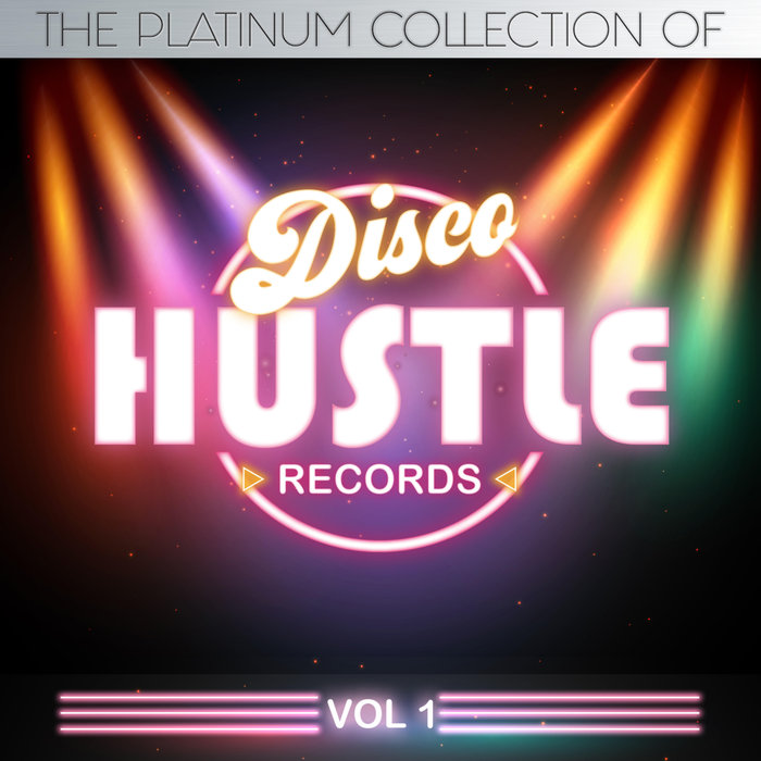 The Platinum Collections Of Disco Hustle (Vol. 1) [2018]