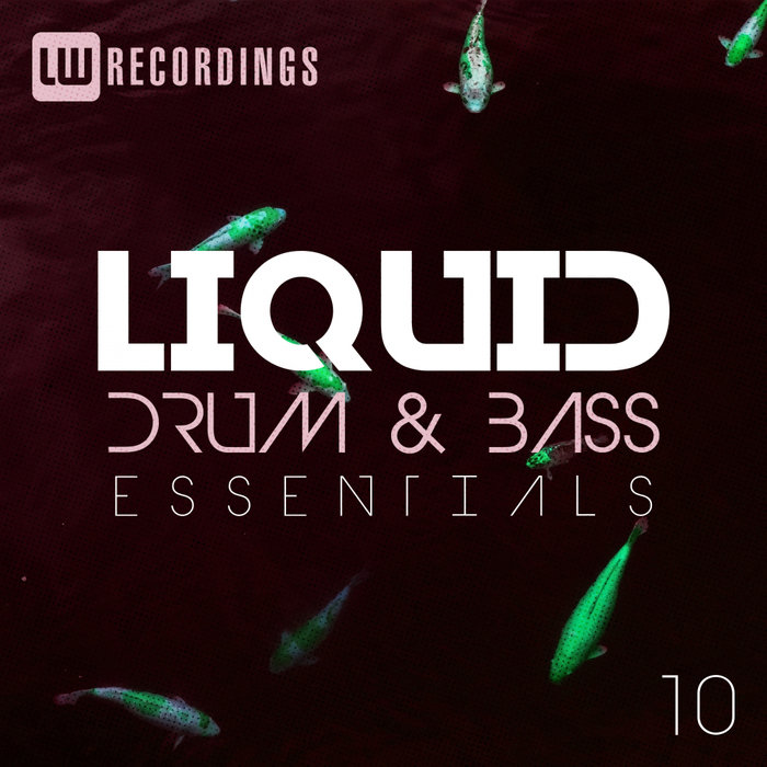 Liquid Drum & Bass Essentials (Vol. 10) [2018]