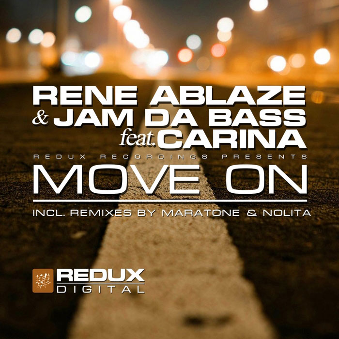 Rene Ablaze & Jam Da Bass feat. Carina - Move On [2015]