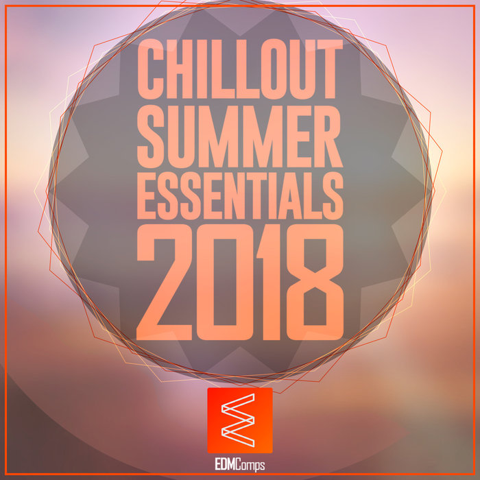 Chillout Summer Essentials 2018 [2018]