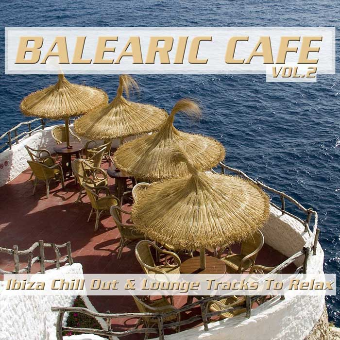 Balearic Cafe Vol. 2 (Ibiza Chill Out & Lounge Tracks To Relax) [2018]
