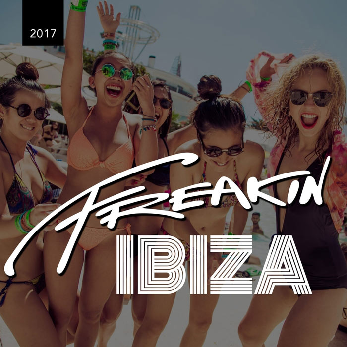 Freakin Ibiza 2017 (Part 1) [2017]
