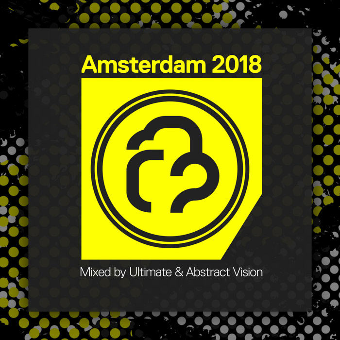 Amsterdam 2018 (unmixed tracks + mixed by Ultimate & Abstract Vision) [2018]