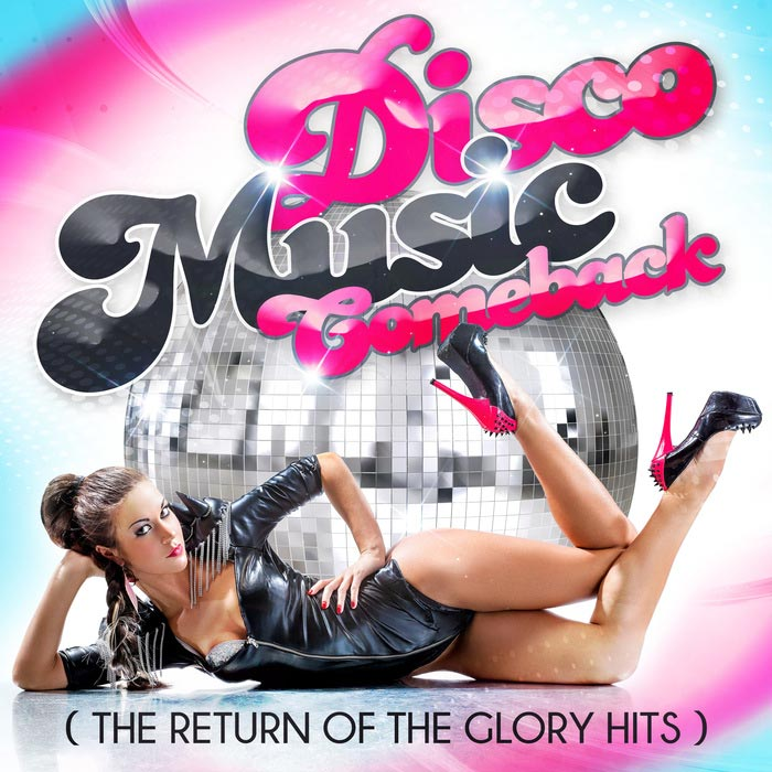 Disco Music Comeback (The Return Of The Glory Hits) [2017]