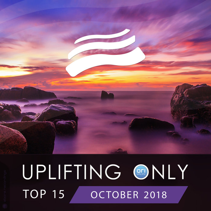 Uplifting Only Top 15 (October 2018) [2018]