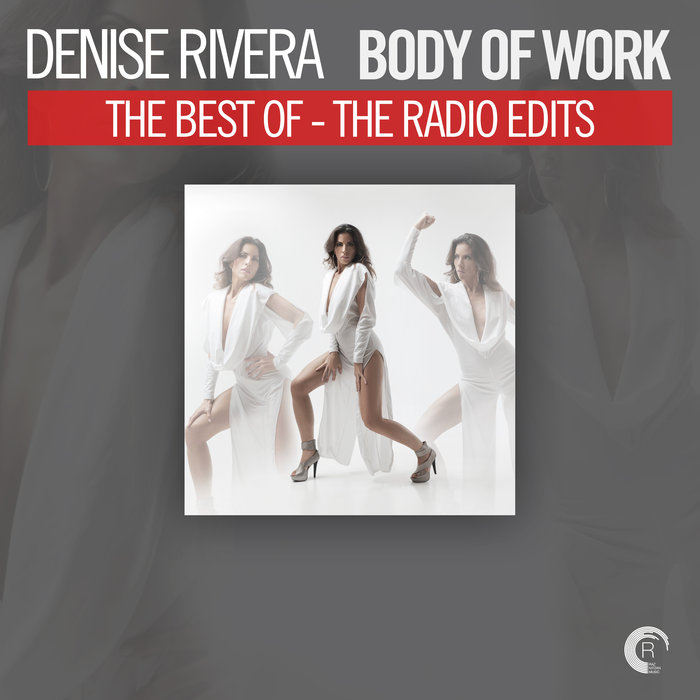 Body Of Work: The Best Of Denise Rivera (The Radio Edits) [2018]