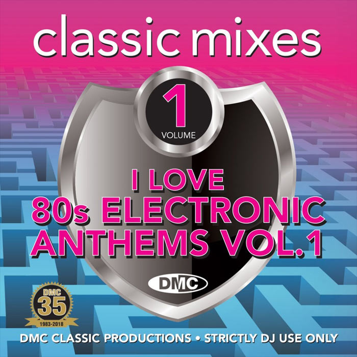 DMC Classic Mixes: I Love 80s Electronic Anthems Vol. 1 (Strictly DJ Only) [2018]