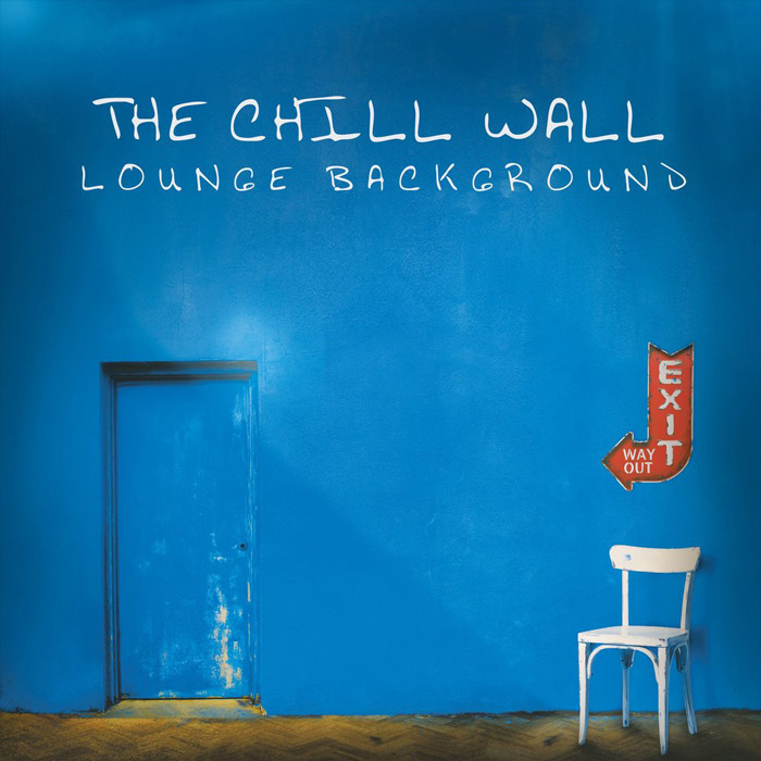 The Chill Wall (Lounge Background) [2018]